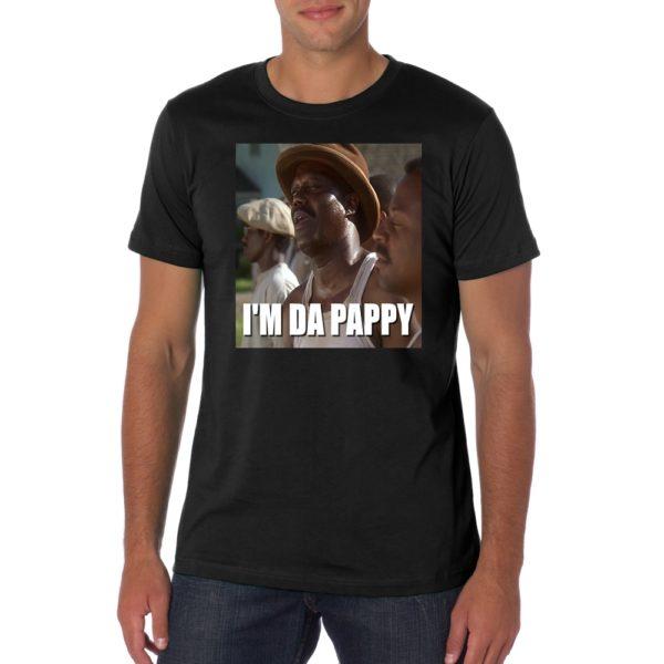 Bernie Mac Im The Pappy Father's Day T Shirt
