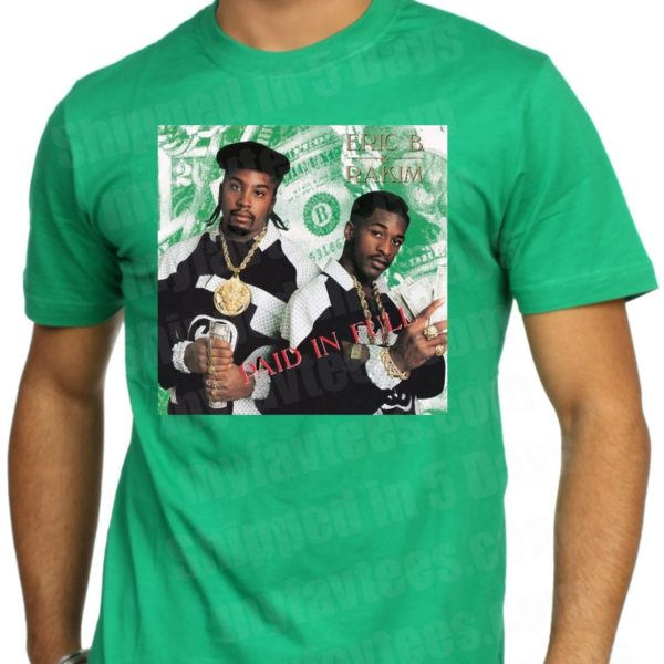Eric B and Rakim Paid In Full T Shirt