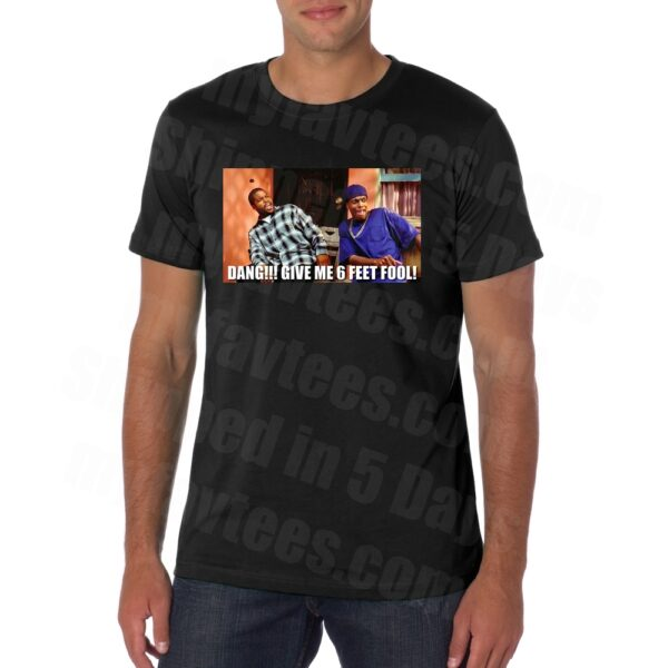 Friday Movie 6 Feet Fool T Shirt